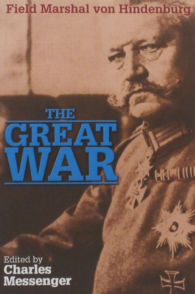 The Great War, by Field Marshal von Hindenburg